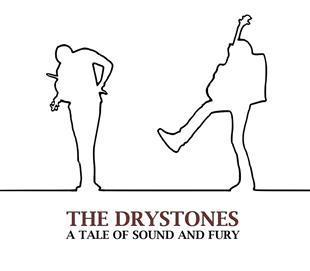 A Tale Of Sound & Fury - The Drystones