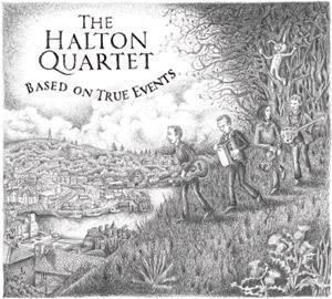 Based On True Events - The Halton Quartet