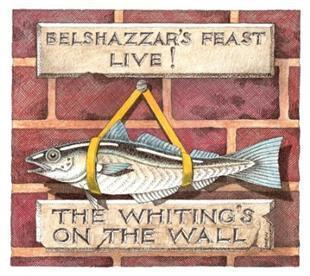 Belshazzar's Feast Live - The Whiting's On The Wall - Belshazzar's Feast