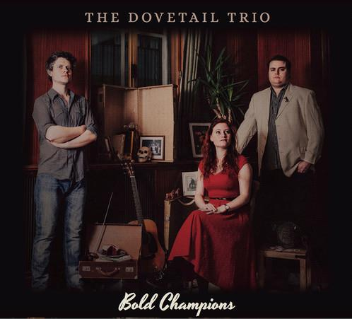 Bold Champions - The Dovetail Trio