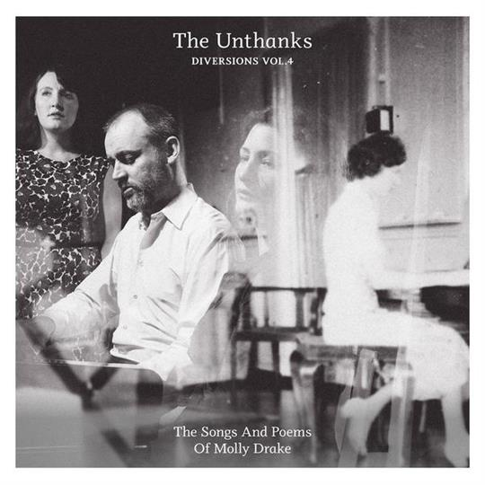 Diversions Vol. 4 - The Songs & Poems of Molly Drake - The Unthanks