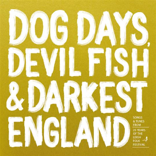 Dog Days, Devil Fish & Darkest England - Various Artists