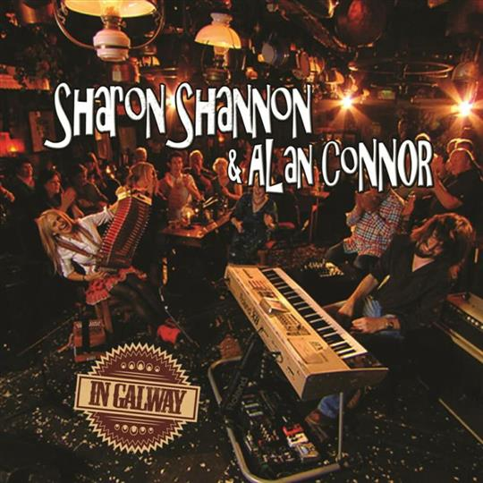 In Galway - Sharon Shannon & Alan Connor