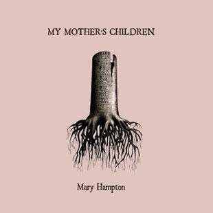 My Mother's Children - Mary Hampton