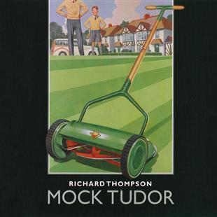 Mock Tudor - Richard Thompson