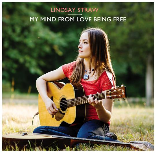 My Mind From Love Being Free - Lindsay Straw