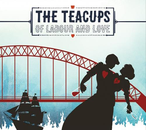 Of Labour & Love - The Teacups
