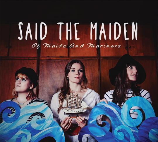 Of Maids & Mariners - Said The Maiden