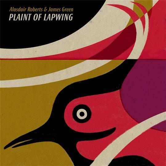 Plaint of Lapwing - Alasdair Roberts & James Green