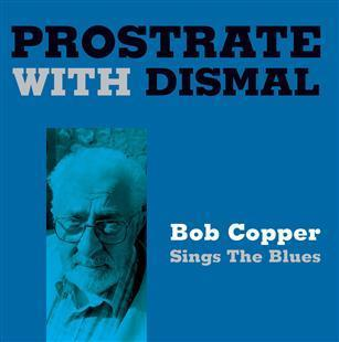 Prostrate With Dismal - Bob Copper