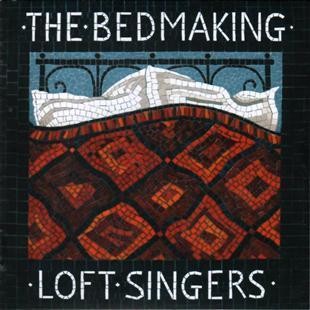 The Bedmaking - The Loft Singers