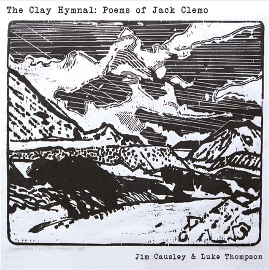 The Clay Hymnal - Poems of Jack Clemo - Jim Causley & Luke Thompson