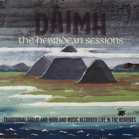 The Hebridean Sessions - Daimh