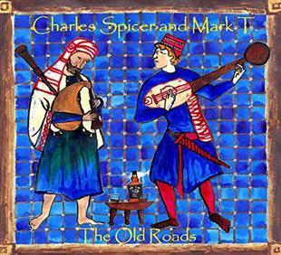 The Old Roads: Early Folk Music - Charles Spicer & Mark T