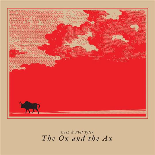 The Ox and the Ax - Cath & Phil Tyler